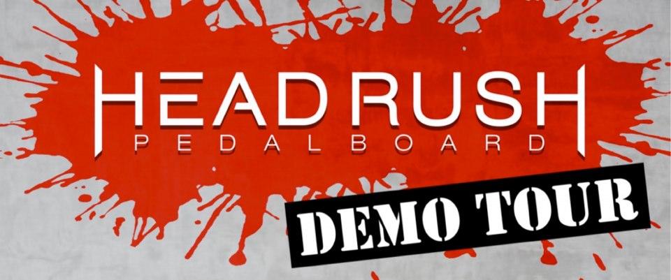 HeadRush Demo Tour 2017-01