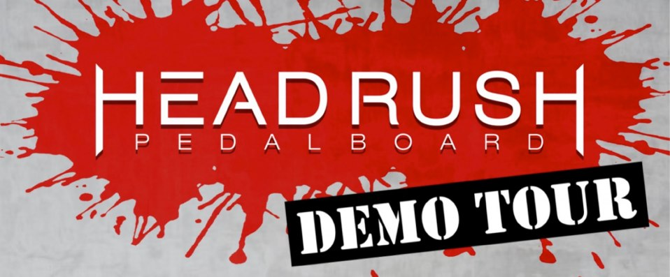 HeadRush Demo Tour 2017-01